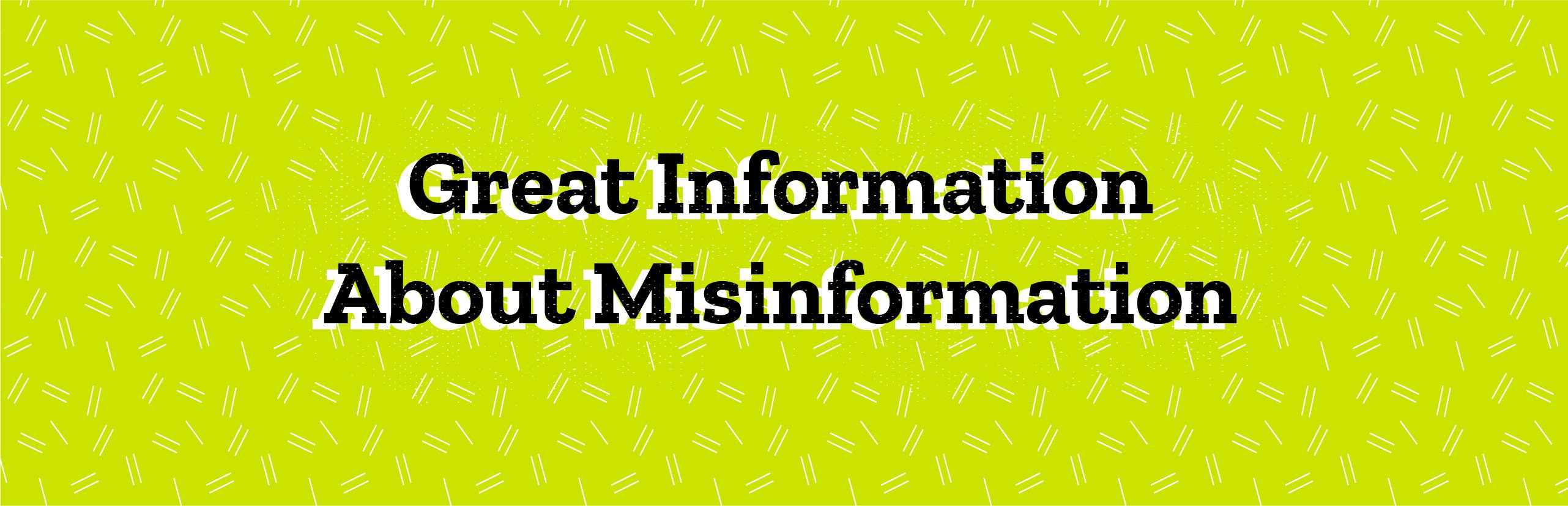 Great Information About Misinformation