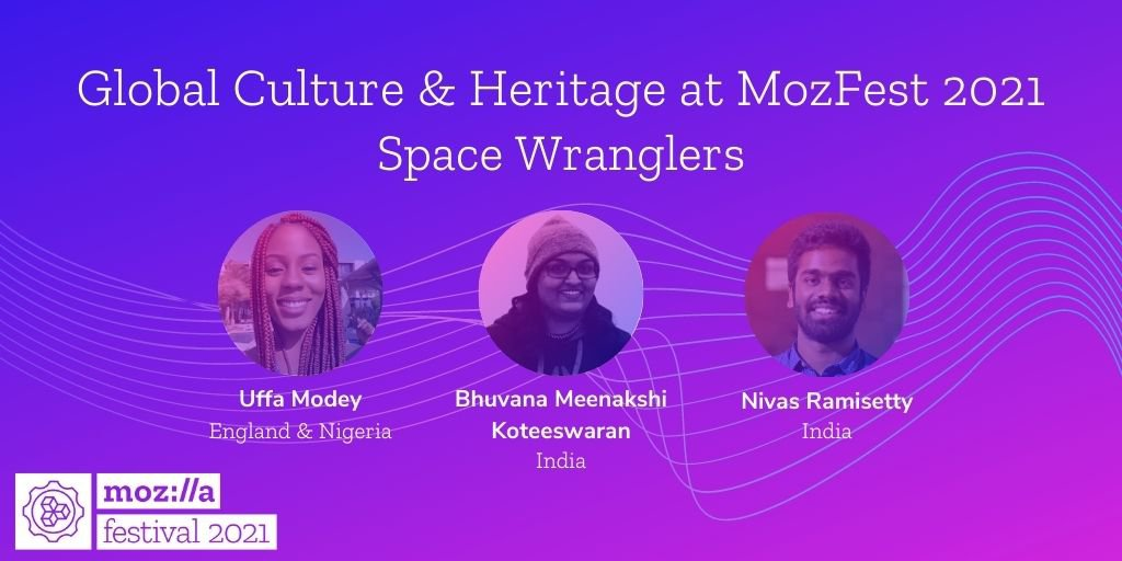 headshot of three people leading MozFest's Global Culture and Heritage Space with their names and locations, on a purple and pink background
