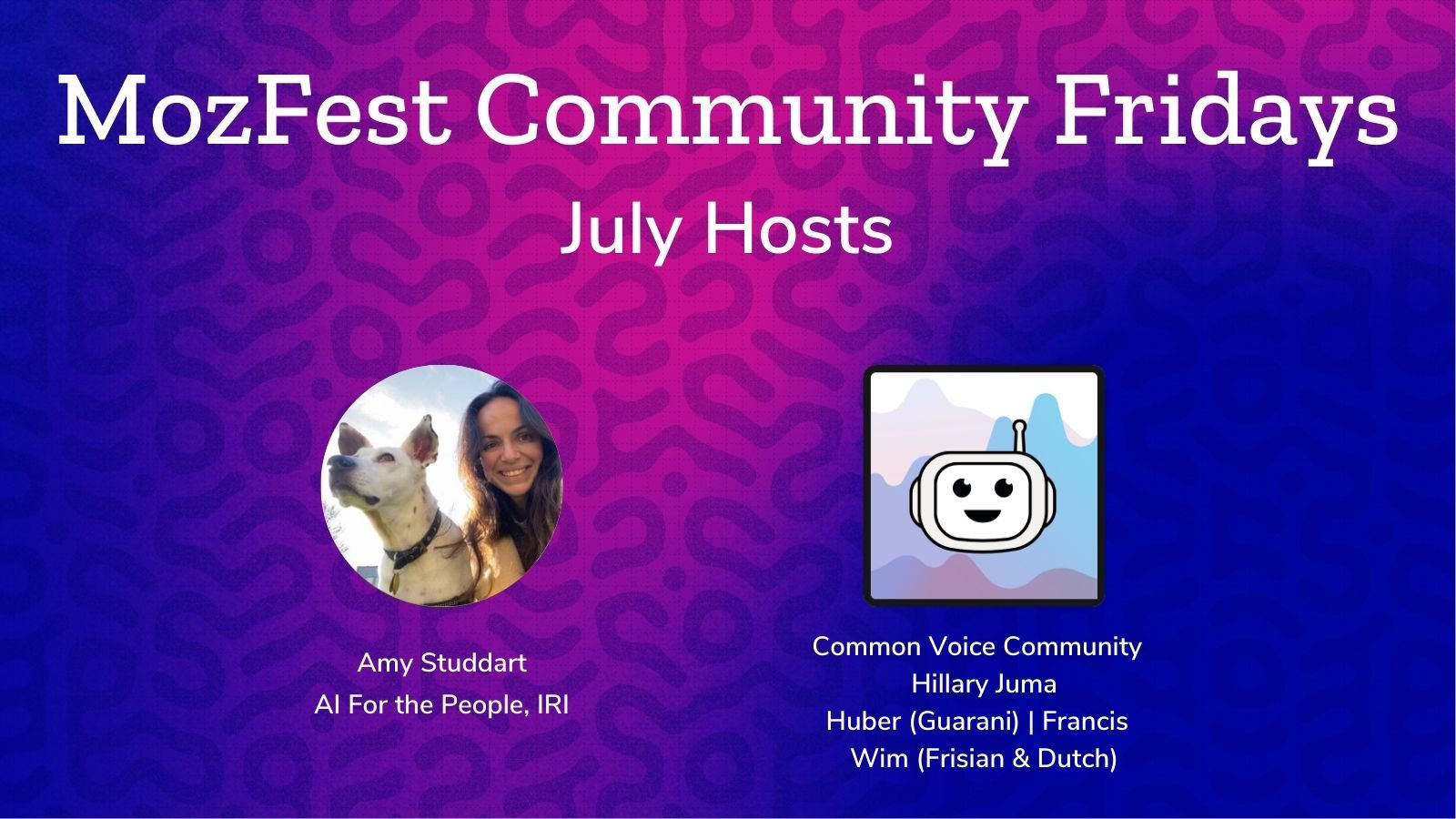 pink and purple graphic with two headshots and white text: MozFest Community Fridays July Hosts: Amy Studdart and Common Voice Community