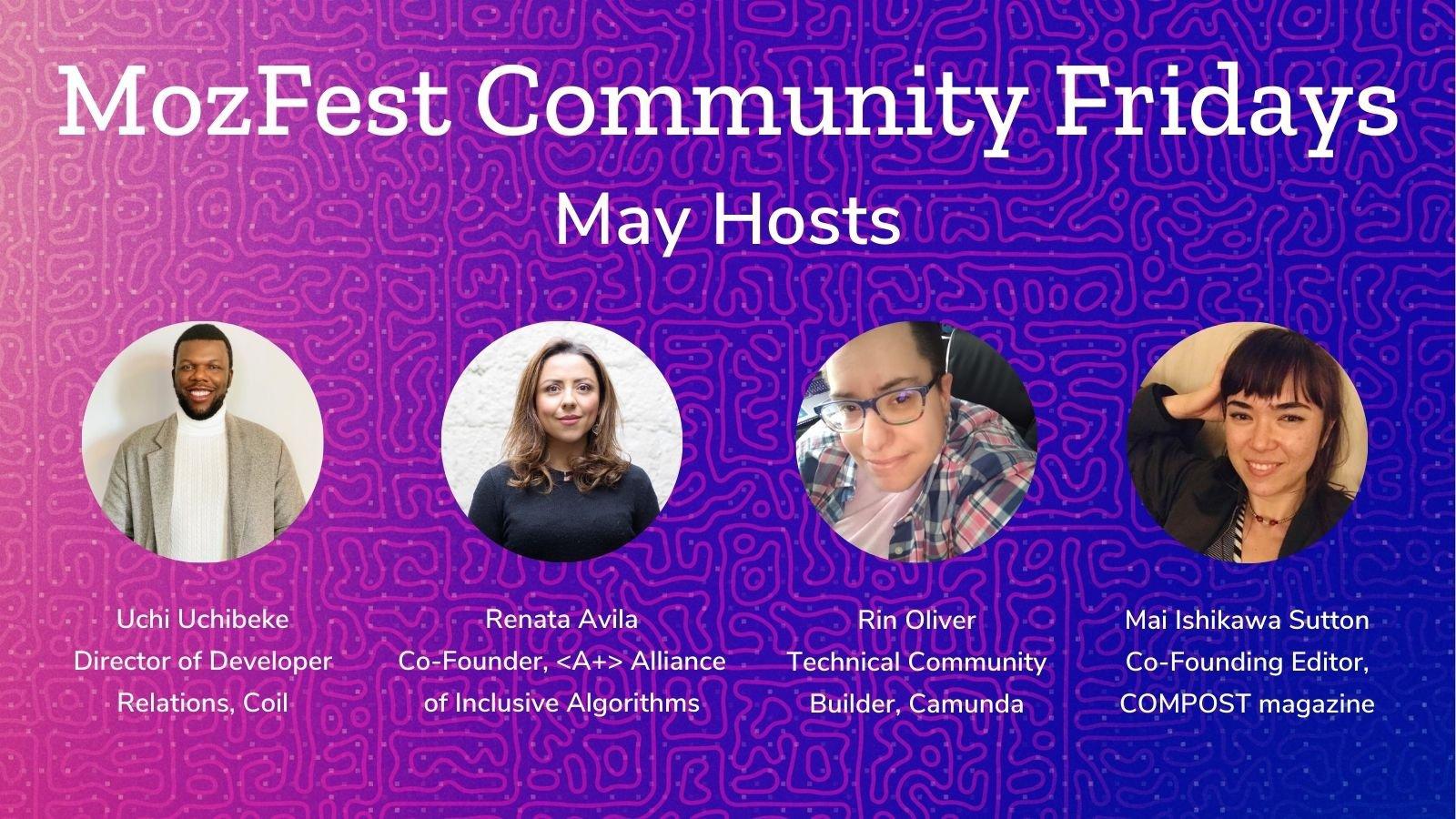 Purple and pink graphic with four headshots and white text: MozFest Community Fridays May Hosts | Uchi Uchibeke, Renata Avila, Rin Oliver, and Mai Ishiwaka Sutton