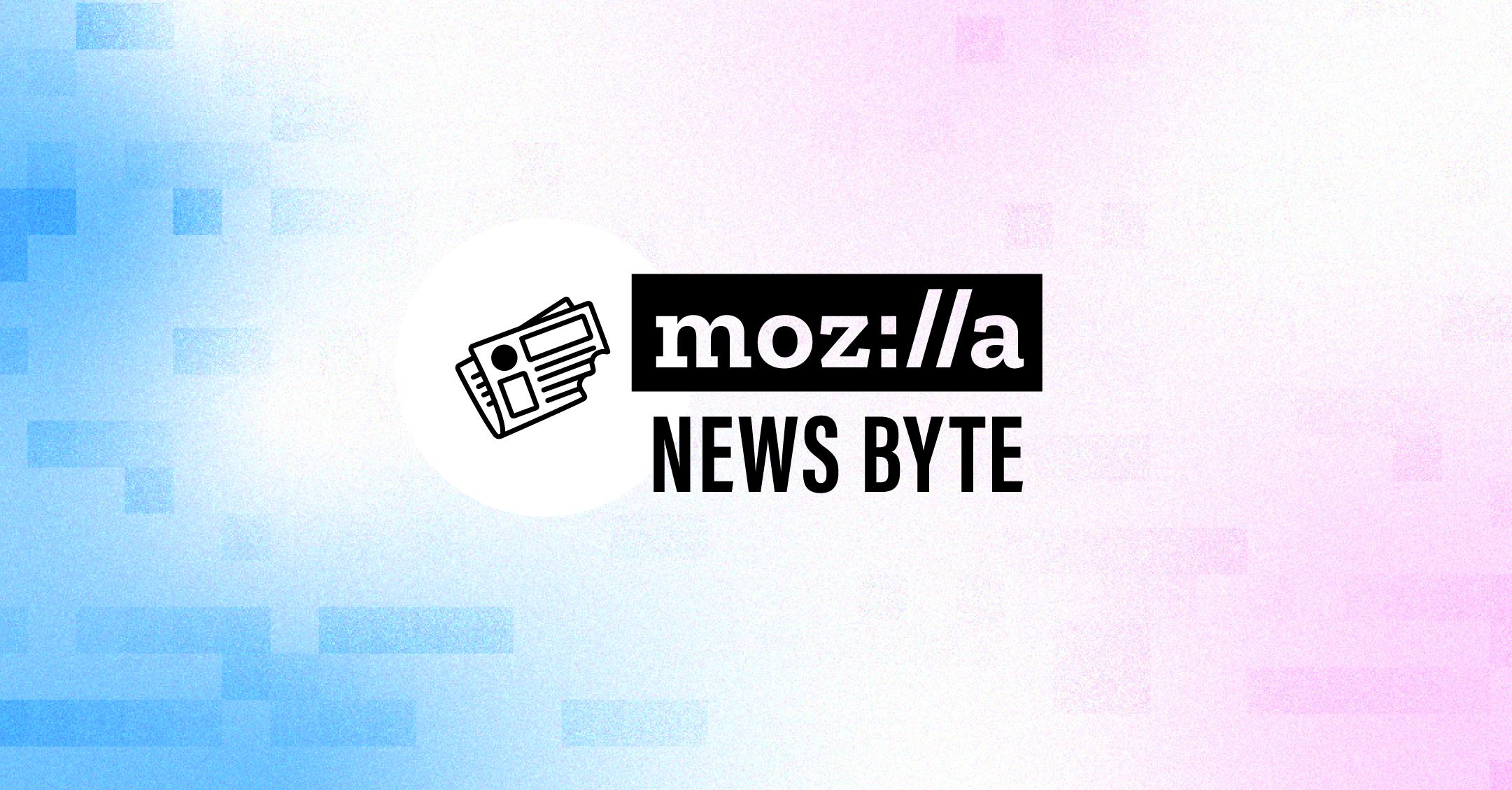Mozilla News Byte