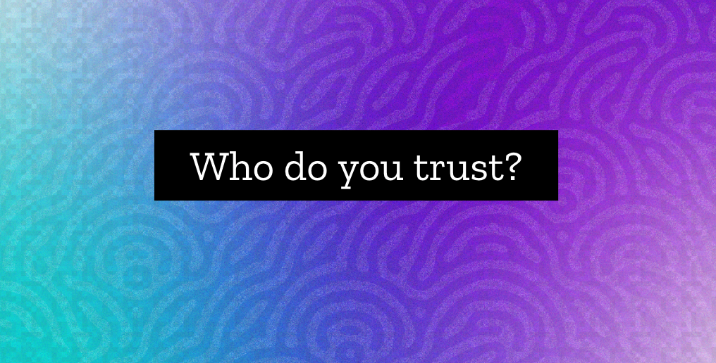 """A purple to blue gradient background with the question """"Who do you trust?"""" in white inside a black rectangle."""
