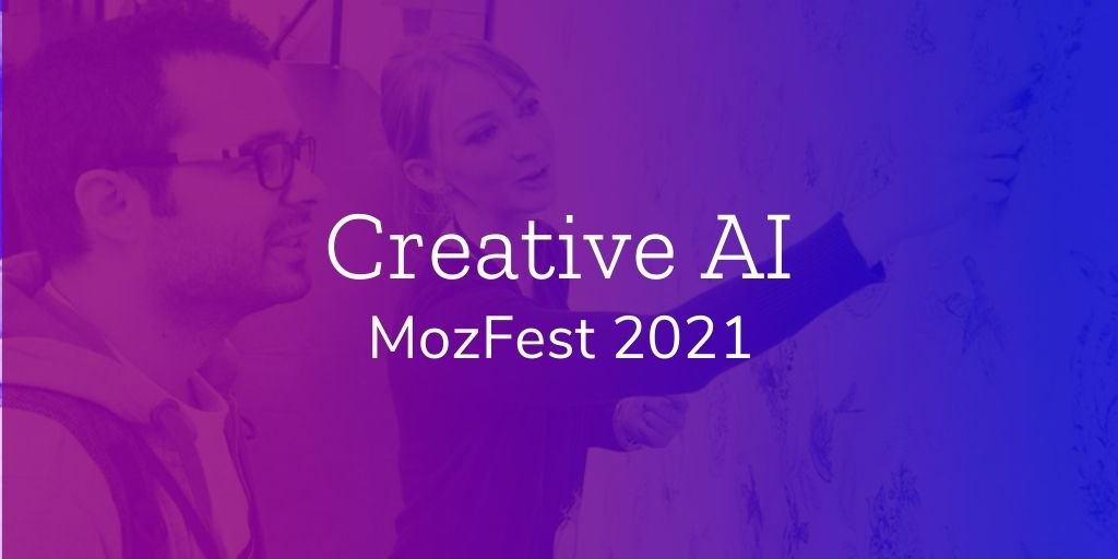 """White text that reads """"Creative AI MozFest 2021"""" over a purple and pink gradient overlay with two people looking at a whiteboard together in the background"""