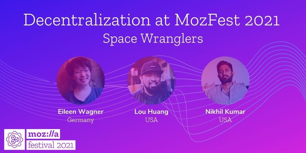 Decentralization Space Wranglers at MozFest 2021 - three headshots with the names and geographic locations under each in front of a purple and pink background