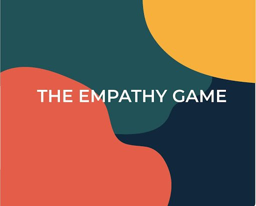"""orange, blue, yellow and teal background with white letters """"The Empathy Game"""""""